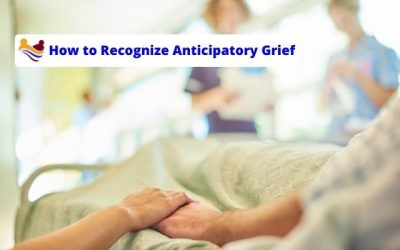 How to Recognize Anticipatory Grief