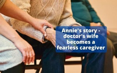 Annie's story – doctor's wife becomes a fearless caregiver