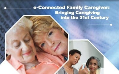 The e-Connected Family Caregiver: Bringing Caregiving into the 21st Century
