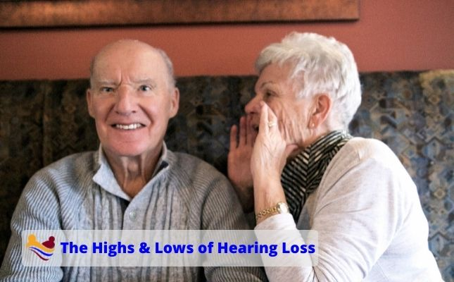 The Highs & Lows of Hearing Loss