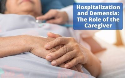 Hospitalization and Dementia: The Role of the Caregiver