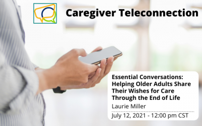 Essential Conversations: Helping Older Adults Share Their Wishes for Care Through the End of Life