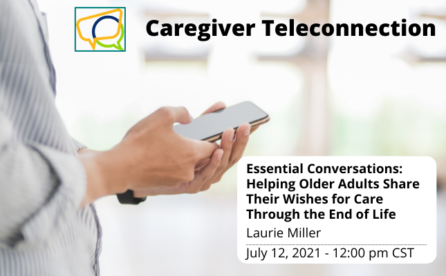 Essential Conversations: Helping Older Adults Share Their Wishes for Care Through the End of Life (Recording)