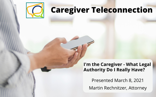 I'm the Caregiver – What legal authority do I really have?
