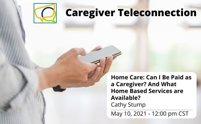 Home Care: Can I Be Paid as a Caregiver and What Home Based Services are Available? (Recording)