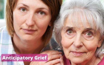Anticipatory Grief: Grieving before a death