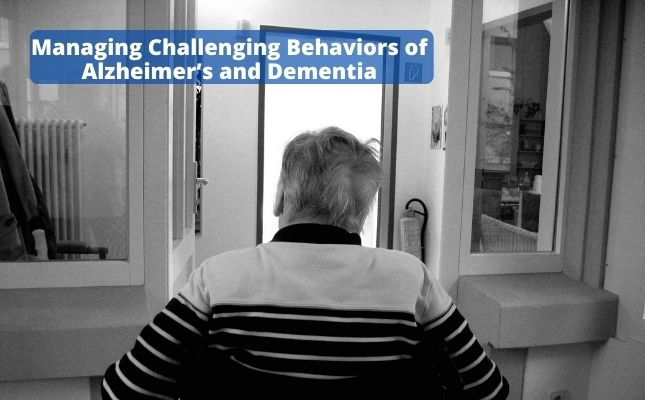 Managing Challenging Behaviors of Alzheimer's and Dementia