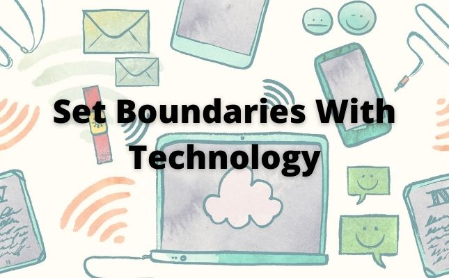 Set Boundaries With Technology